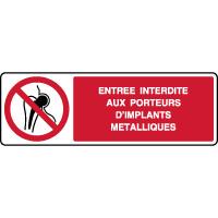 Panneau horizontal entrée interdite implants métalliques