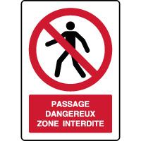 Panneau vertical passage dangereux zone interdite