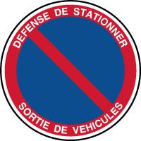 Panneau défense de stationner sortie de véhicules