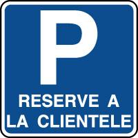 Panneau indication de parking réservé à la clientèle