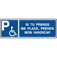 Panneau horizontal prends ma place, prends mon handicap