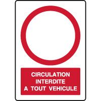 Panneau vertical circulation interdite à tout véhicule