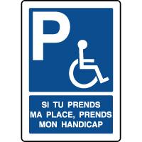 Panneau parking prends ma place, prends mon handicap