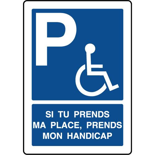 panneau parking prends ma place prends mon handicap. Black Bedroom Furniture Sets. Home Design Ideas