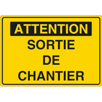 Panneau attention sortie de chantier