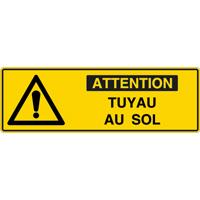 Panneau pictogramme attention tuyau au sol