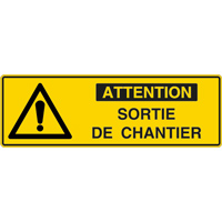 Panneau pictogramme attention sortie de chantier