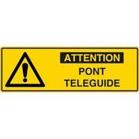 Panneau pictogramme attention pont téléguidé